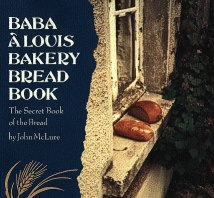 Baba À Louis Bakery Bread Book by John McLure